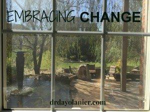 Embracing Change | drdayolanier.com