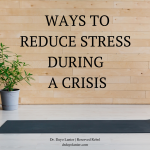 Ways to Reduce Stress During a Crisis